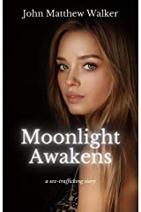 Moonlight Awakens: a sex-trafficking story Kindle Edition
