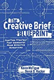The Creative Brief Blueprint: Crafting Strategy That Generates More Effective Advertising