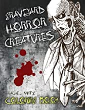 Graveyard Horror Creatures Coloring Book: 50 Hand Drawn Halloween Sketches, Demons, Scary Tombs, Monster Freaks - For Adul...