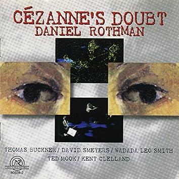 Daniel Rothman: Cézanne's Doubt