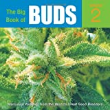 The Big Book of Buds, Vol. 2: More Marijuana Varieties from the World's Great Seed Breeders (Big Book of Buds, 2)