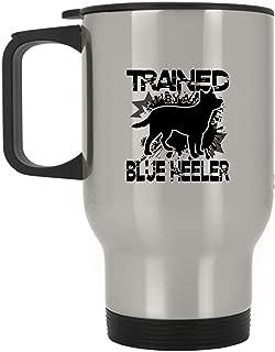 Trained By My Blue Heeler Travel Mug, Steel Coffee Mug (Silver Mug)
