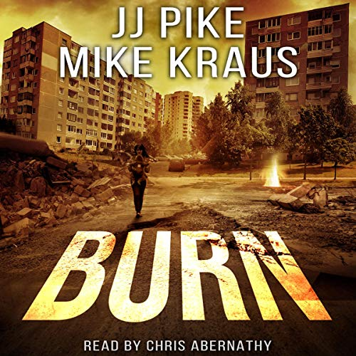 Burn (A Thrilling Post-Apocalyptic Survival Series) cover art