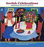 Jewish Celebrations 2017 Calendar: Paintings by Malcah Zeldis 2017 Wall Calendar