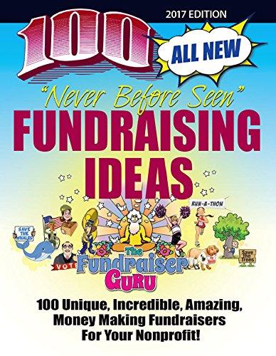 The Fundraiser Guru: 100 All New Fundraising Ideas