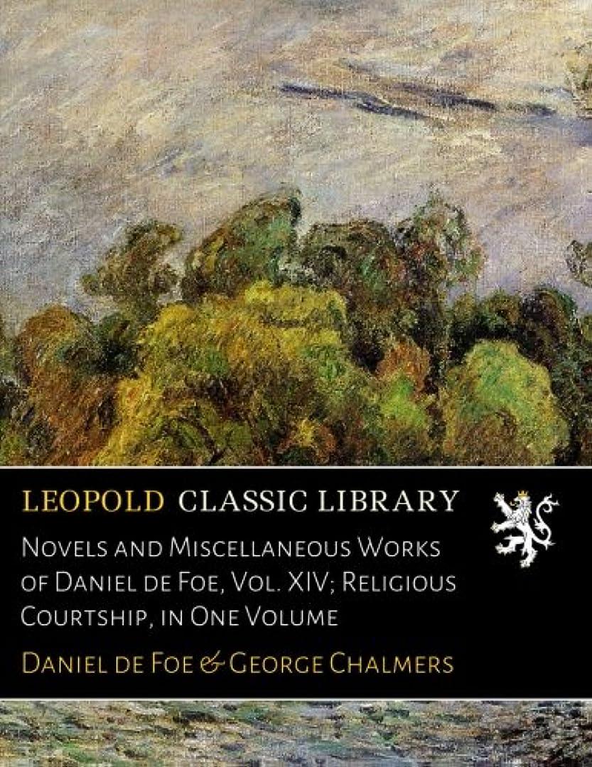 他のバンドで故障中ハブブNovels and Miscellaneous Works of Daniel de Foe, Vol. XIV; Religious Courtship, in One Volume