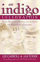 Indigo Celebration: More Messages, Stories, and Insights from the Indigo Children