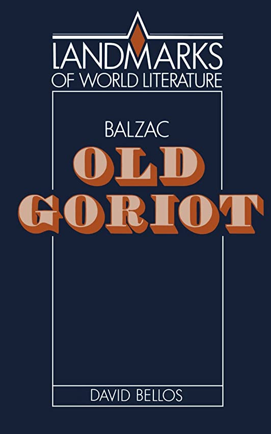 流星困惑槍Balzac: Old Goriot (Landmarks of World Literature)