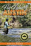 The Local Angler Fly Fishing Austin & Central Texas (The Local Angler, 1)