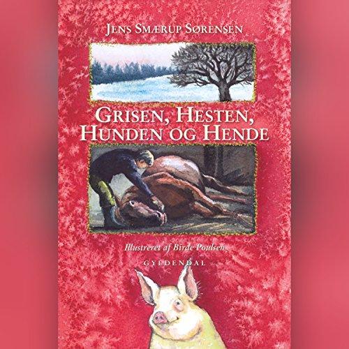Grisen, hesten, hunden og hende audiobook cover art