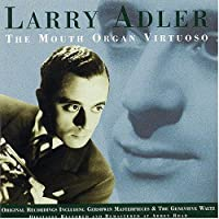 Mouth Organ Virtuoso by Larry Adler