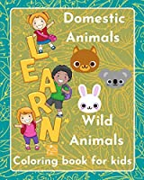 Learn Domestic Animals - Wild Animals - coloring book for kids