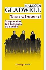 Tous winners !: Comprendre les logiques du succès Format Kindle