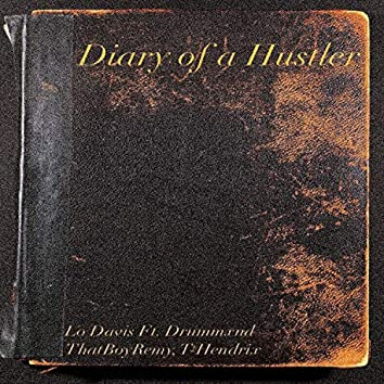 Diary of a Hustler (feat. Drummxnd, ThatBoyRemy & T-Hendrix)