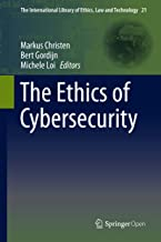 The Ethics of Cybersecurity (The International Library of Ethics, Law and Technology Book 21)