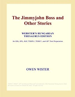 The Jimmyjohn Boss and Other Stories (Webster's Hungarian Thesaurus Edition)