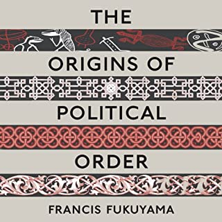 The Origins of Political Order: From Prehuman Times to the French Revolution cover art