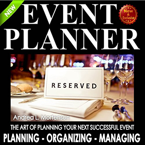 Event Planner: The Art of Planning Your Next Successful Event     Event Planner and Organizer - How to Guide Books, Book 1              By:                                                                                                                                 Andrea L. Mortenson                               Narrated by:                                                                                                                                 Angel Clark                      Length: 3 hrs and 48 mins     27 ratings     Overall 3.7