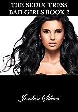 The Seductress: Bad Girls Book 2