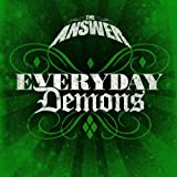 Answer, the: Everyday Demons (Audio CD)