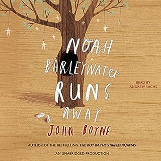 Noah Barleywater Runs Away                   Autor:                                                                                                                                 John Boyne                               Sprecher:                                                                                                                                 Andrew Sachs                      Spieldauer: 5 Std. und 1 Min.     Noch nicht bewertet     Gesamt 0,0