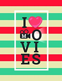 I Heart Movies: A 8.5 x 11 Movie Journal for all of your Notes, Reviews, and Favorite Movie Quotes of all time