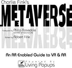 Charlie Fink's Metaverse - An AR Enabled Guide to AR & VR