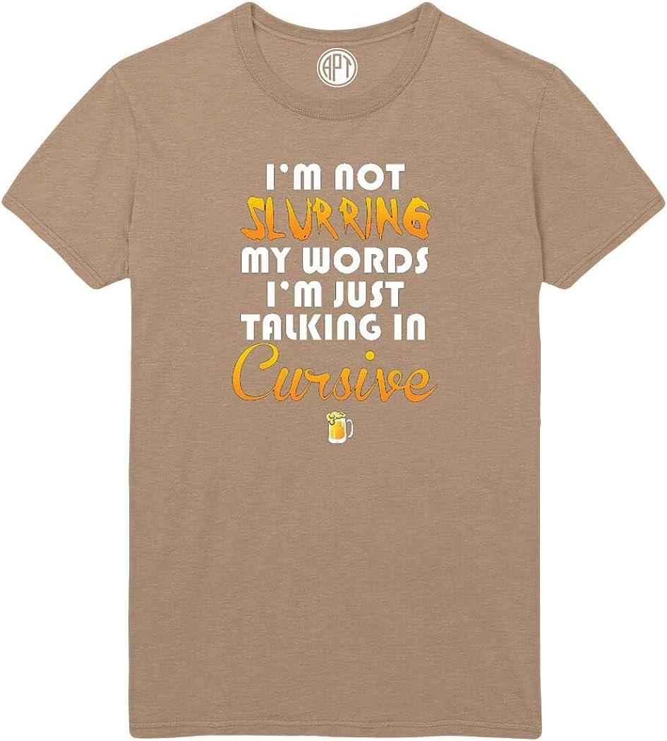 I'm Not Slurring My Words Printed T-Shirt