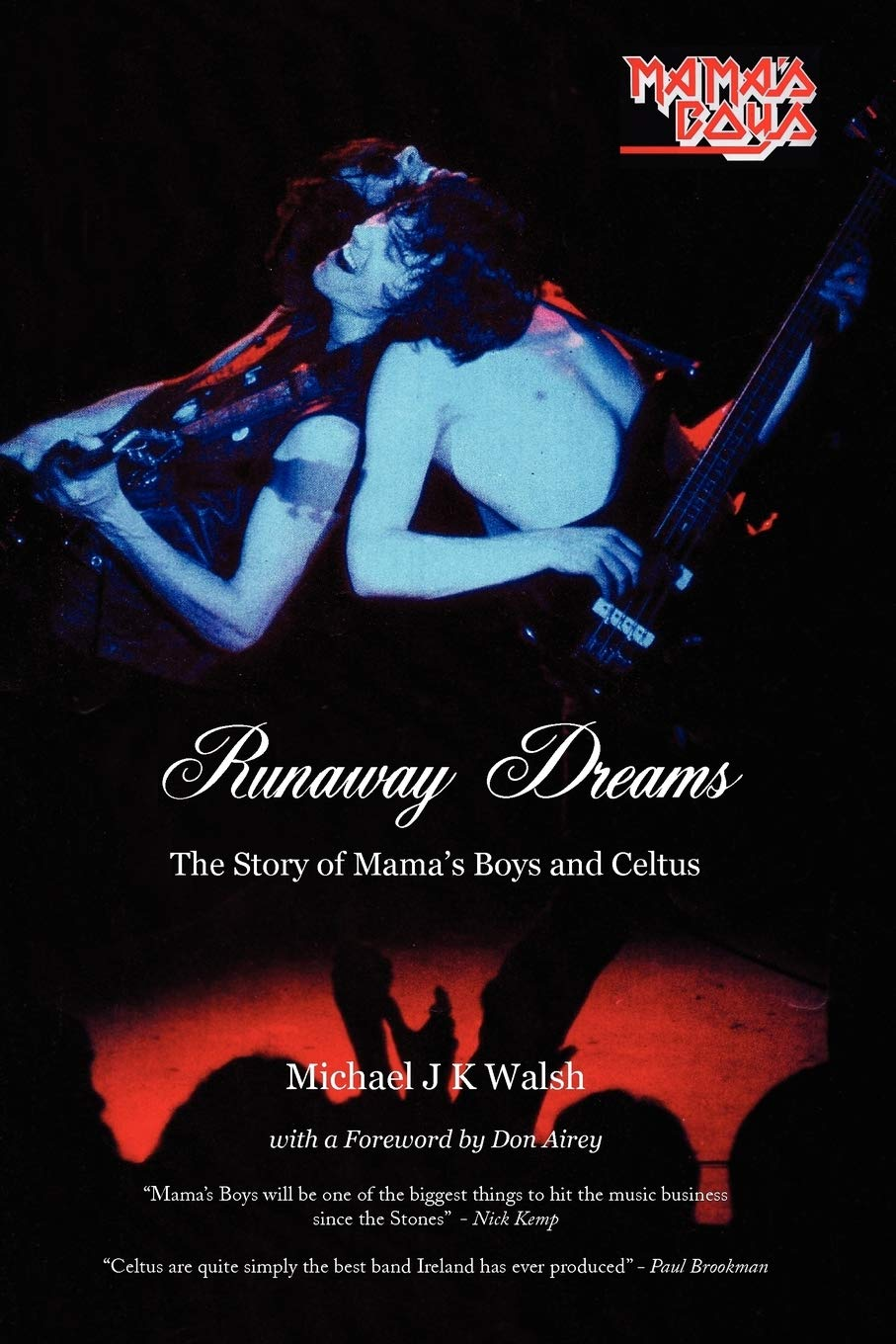Image OfRunaway Dreams: The Story Of Mama's Boys And Celtus
