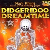 ディジュリドゥ(アボリジニの木管楽器)・ドリームタイム (Didgeridoo Dreamtime)