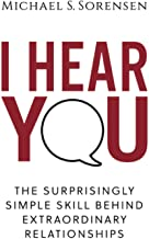 I Hear You: The Surprisingly Simple Skill Behind Extraordinary Relationships PDF