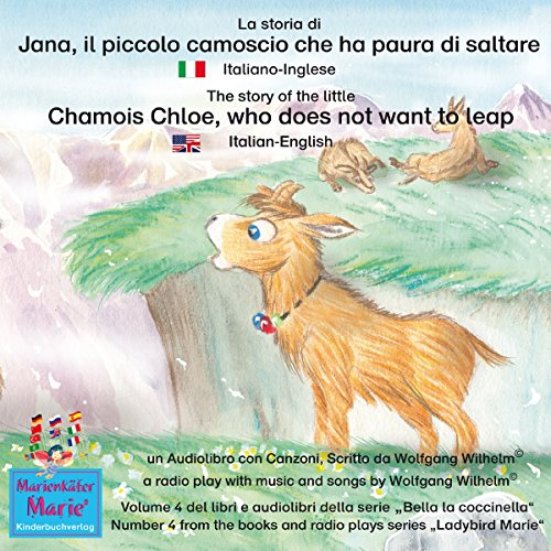 La storia di Jana, il piccolo camoscio che ha paura di saltare: Italiano-Inglese / The story of the little Chamois Chloe, who does not want to leap: Italian-English (Bella la coccinella / Ladybird Marie 4) Titelbild