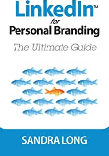 Linked In For Personal Branding: The Ultimate Guide