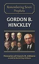 Gordon B. Hinckley (Remembering the Prophets of God Book 6)
