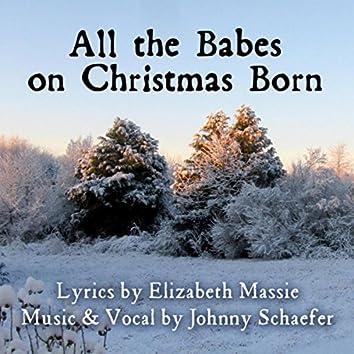All the Babes On Christmas Born