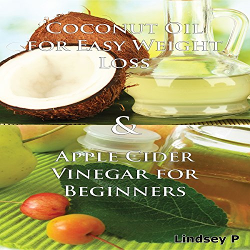 Essential Oils Box Set 3: Coconut Oil for Easy Weight Loss 2nd Edition & Apple Cider Vinegar for Beginners audiobook cover art