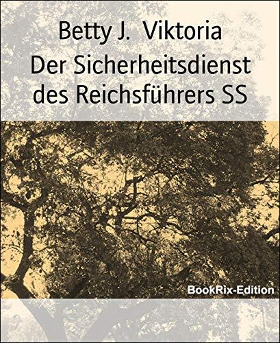 Der Sicherheitsdienst des Reichsführers SS: Ein elitäres Führungskorps?