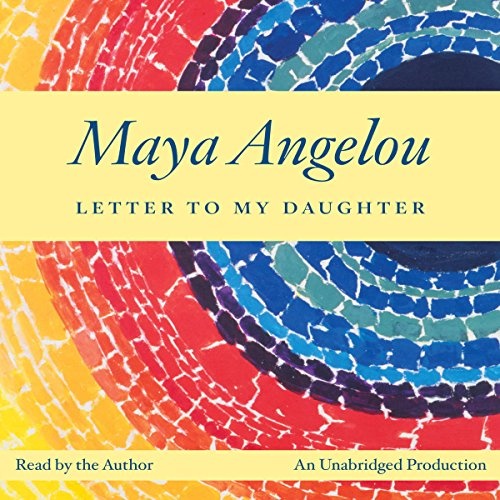 Letter to My Daughter Audiobook By Maya Angelou cover art