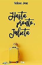 """Hasta pronto Julieta: Libro 1 trilogía romántica """"Julieta"""""""