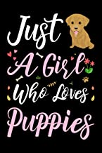Just A Girl Who Loves Puppies: Cute Puppies Lovers Gift For Girls, Lined Notebook, 120 Blank Pages, Journal, 6x9 Inches, M...
