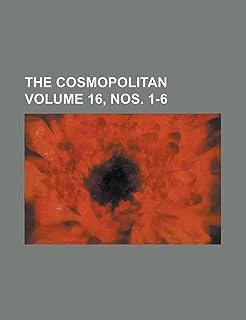 The Cosmopolitan Volume 16, Nos. 1-6