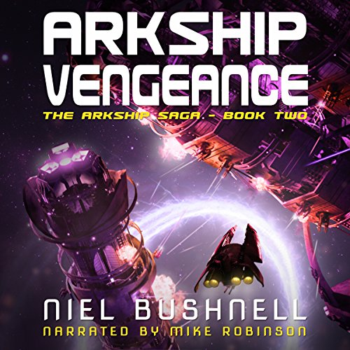 Arkship Vengeance     The Arkship Saga, Book 2              By:                                                                                                                                 Niel Bushnell                               Narrated by:                                                                                                                                 Mike Robinson                      Length: 8 hrs and 8 mins     12 ratings     Overall 4.8