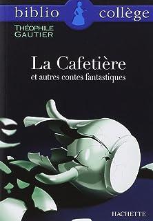 La Cafetiere et autres contes fantastiques