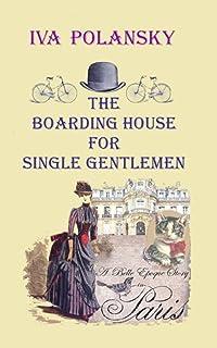 The Boarding House for Single Gentlemen: A Belle Époque Story