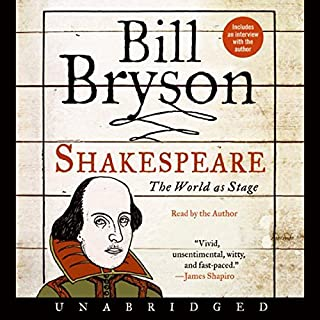 Shakespeare     The World as Stage              Auteur(s):                                                                                                                                 Bill Bryson                               Narrateur(s):                                                                                                                                 Bill Bryson                      Durée: 5 h et 29 min     1 évaluation     Au global 3,0