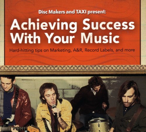 Achieving Success with Your Music: Hard-Hitting Tips on Marketing, A&R, Record Labels and Increasing the Income You Make with Music (2007)