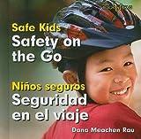 Safety on the Go/Seguridad En El Viaje (Bookworms: Safe Kids/Ninos Sequros (Bilingual)) (English and Spanish Edition)