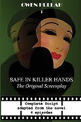 Safe In Killer Hands: The Original Screenplay Paperback
