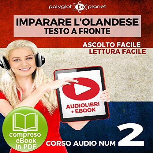 Imparare l'Olandese - Lettura Facile - Ascolto Facile - Testo a Fronte: Olandese Corso Audio Num. 2 [Learn Dutch] cover art