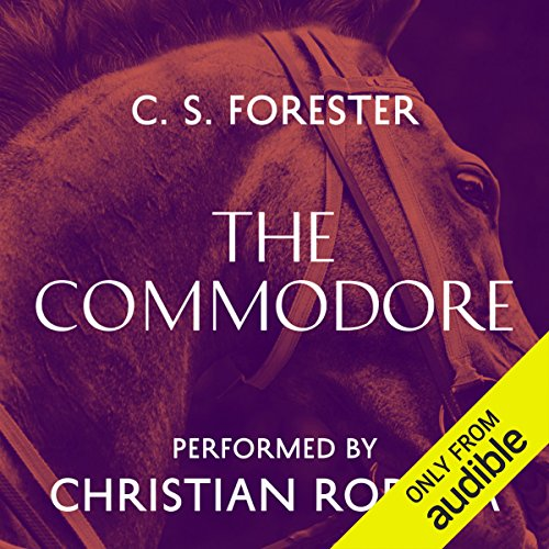 The Commodore                   By:                                                                                                                                 C. S. Forester                               Narrated by:                                                                                                                                 Christian Rodska                      Length: 9 hrs and 36 mins     128 ratings     Overall 4.7
